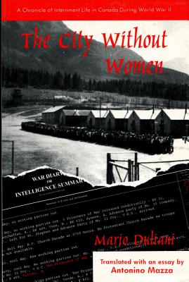 Image for The City Without Women : A Chronicle of Internment Life in Canada During World War II
