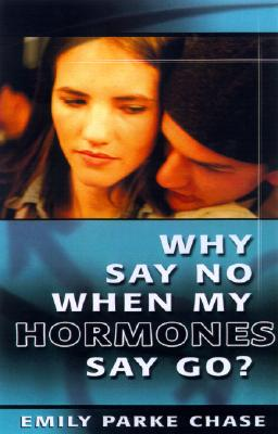 Image for WHY SAY NO WHEN MY HORMONES SAY GO?