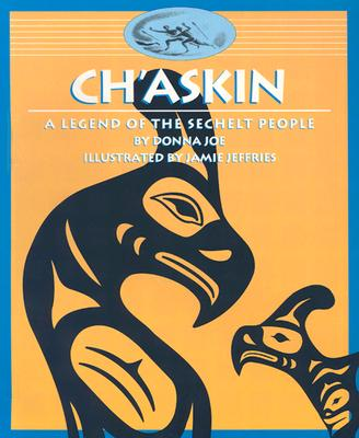Image for Ch'askin: A Legend of the Sechelt People (Legends of the Sechelt Nation)