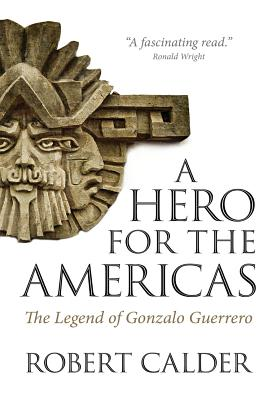 Image for A Hero for the Americas: The Legend of Gonzalo Guerrero