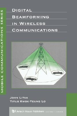 Image for Digital Beamforming in Wireless Communications (Artech House Mobile Communications)