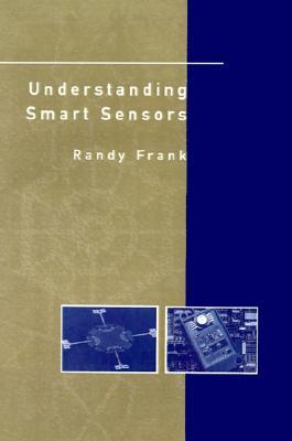 Understanding Smart Sensors (Optoelectronics Library), Frank, Randy