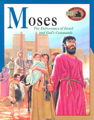 Image for Moses: The Deliverance of Israel and God's Commands (An Awesome Adventure Bible Stories Series)