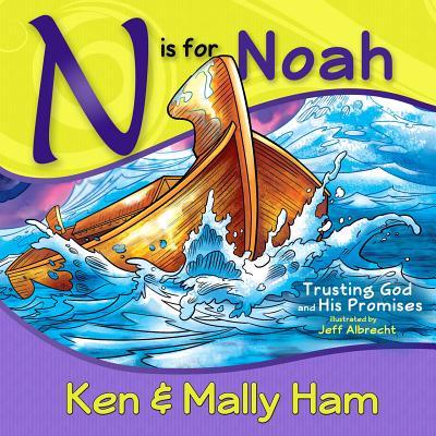 N is for Noah (Biblically Based Classics), Ken Ham, Mally Ham