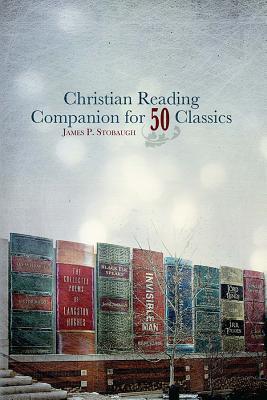 Christian Reading Companion for 50 Classics, James Stobaugh