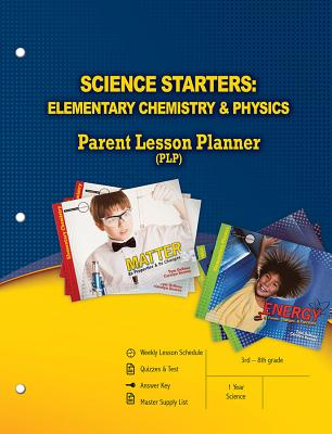Image for Science Starters: Elementary Chemistry and Physics Parent Lesson Planner