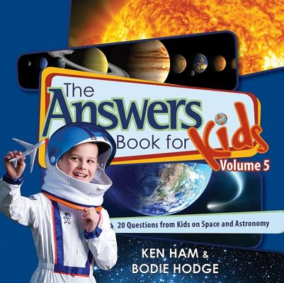 Answers Book for Kids Volume 5, Ken Ham, Bodie Hodge