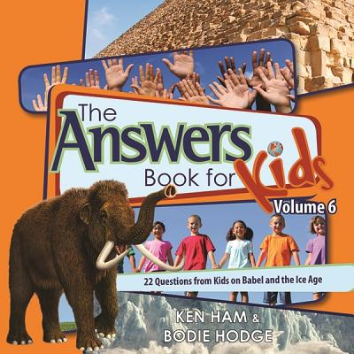 Answers Book for Kids Volume 6, Ken Ham, Bodie Hodge