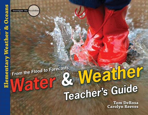 Image for Water & Weather Teacher's Guide: From the Flood to Forecasts (Investigate the Possibilities)