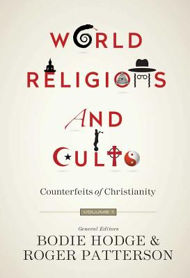 Image for World Religions and Cults: Counterfeits of Christianity (Volume 1)