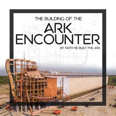 Image for Building of the Ark Encounter, The