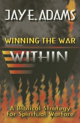 Image for The War Within: A Biblical Strategy for Spiritual Warfare