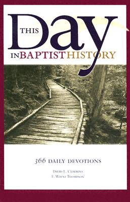 Image for This Day in Baptist History: 366 Daily Devotions Draw from the Baptist Heritage