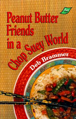 Image for Peanut Butter Friends in a Chop Suey World