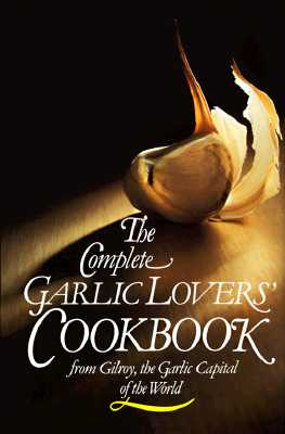 The Complete Garlic Lovers' Cookbook