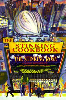 The Stinking Cookbook: From the Stinking Rose, a Garlic Restaurant, Dal Bozzo, Jerry
