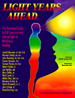 Image for Light Years Ahead: The Illustrated Guide to Full Spectrum and Colored Light in Mindbody Healing