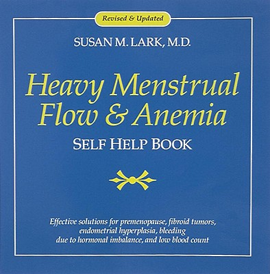 Image for Heavy Menstrual Flow and Anemia: Self Help Book