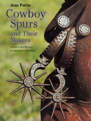 Image for Cowboy Spurs and Their Makers (Centennial Series of the Association of Former Students, Texas A&M University)