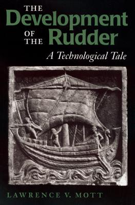Image for The Development of the Rudder: A Technological Tale (Studies in Nautical Archaeology)