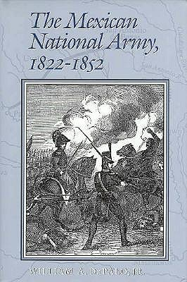 Image for The Mexican National Army, 1822-1852 (Volume 52) (Williams-Ford Texas A&M University Military History Series)
