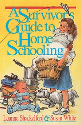 Image for A Survivor's Guide to Home Schooling