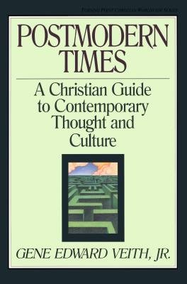 Image for Postmodern Times A Christian Guide to Contemporary Thought and Culture