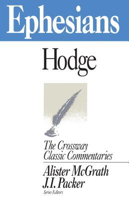 Ephesians (The Crossway Classic Commentaries), Charles Hodge
