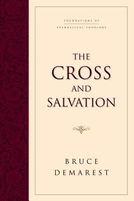 Image for The Cross and Salvation: The Doctrine of Salvation (Foundations of Evangelical Theology)