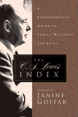 Image for The C. S. Lewis Index: A Comprehensive Guide To Lewis's Writings and Ideas
