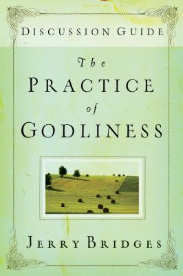 The Practice of Godliness (Study Guide), Gerald Bridges