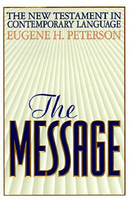 Image for The Message: The New Testament in Contemporary Language