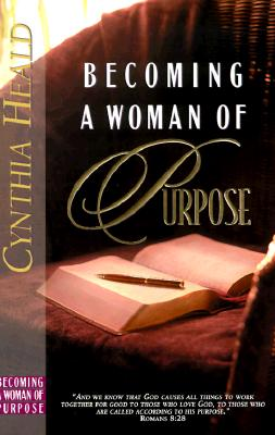 Image for Becoming a Woman of Purpose: A Bible Study
