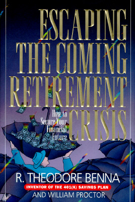 Image for Escaping the Coming Retirement Crisis: How to Secure Your Financial Future