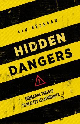 Image for Hidden Dangers: Combating Threats to Healthy Relationships