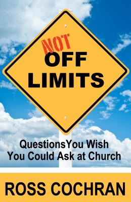 Image for Not Off Limits: Questions You Wish You Could Ask at Church