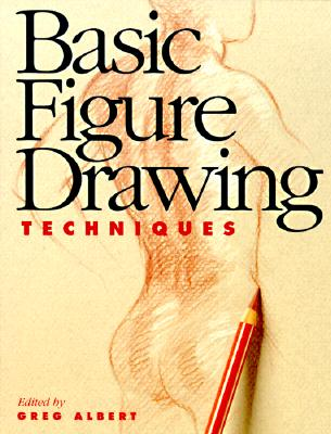 Image for Basic Figure Drawing Techniques (Basic Techniques)