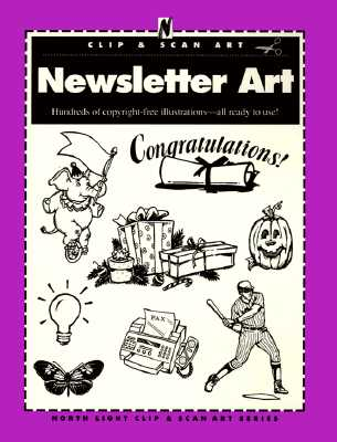Image for Newsletter Art (North Light Clip & Scan Art Series)
