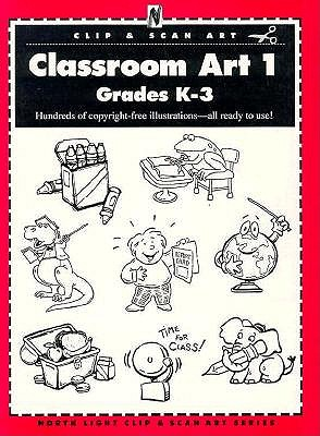 Image for Classroom Art 1: Grades K-3 (North Light Clip & Scan Art Series) (No.1)