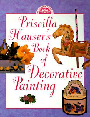 Image for PRISCILLA HAUSER'S BOOK OF DECORATIVE PA