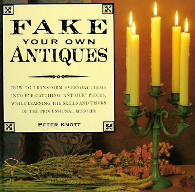 Image for FAKE YOUR OWN ANTIQUES