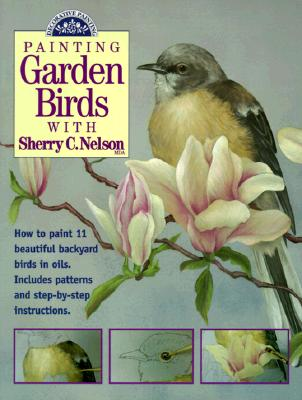 Image for Painting Garden Birds with Sherry C. Nelson (Decorative Painting)