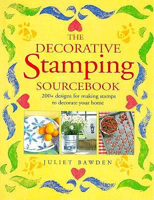 Image for The Decorative Stamping Sourcebook: 200+ Designs for Making Stamps to Decorate Your Home
