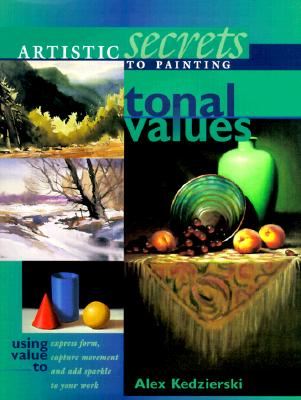 Image for Artistic Secrets to Painting Tonal Values