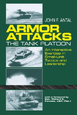 Image for Armor Attacks: The Tank Platoon - An Interactive Exercise in Small-Unit Tactics and Leadership