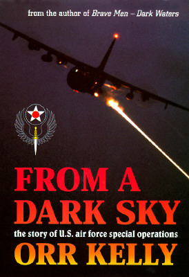 Image for From A Dark Sky: The Story Of U.s. Air Force Special Operations