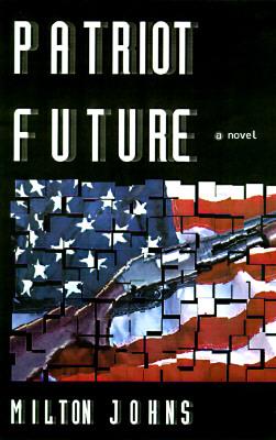 Image for Patriot Future: A Novel