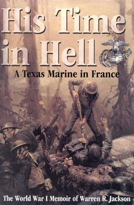 Image for His Time in Hell: A Texas Marine in France The World War I Memoir of Warren R. Jackson