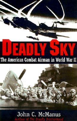 Image for Deadly Sky: The American Combat Airman in World War II