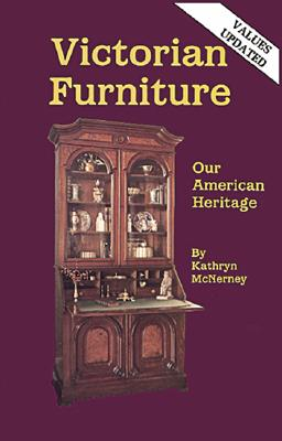 Image for Victorian Furniture: Our American Heritage